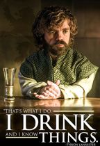 Game of Thrones Tyrion I Drink And I Know Things - Maxi Poster