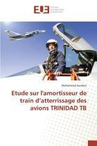 Etude Sur l'Amortisseur de Train D Atterrissage Des Avions Trinidad Tb
