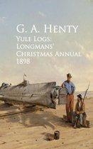 Yule Logs: Longmans' Christmas Annual 1898