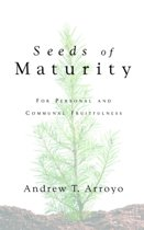 Seeds of Maturity