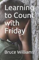 Learning to Count with Friday