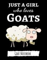 Just A Girl Who Loves Goats: Cute College Ruled Journal / Notebook / Notepad, Goat Gifts, Perfect For School