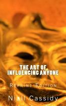 The Art of Influencing Anyone