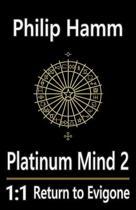 Platinum Mind 2 1.1 Return to Evigone