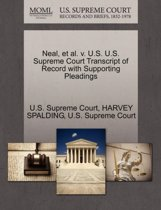 Neal, Et Al. V. U.S. U.S. Supreme Court Transcript of Record with Supporting Pleadings