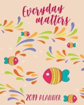 Everyday Matters 2019 Planner