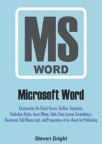 Microsoft Word: Customizing the Quick Access Toolbar, Equations, Underline Styles, Insert Menu, Table, Page Layout, Formatting a Document, Edit Manuscript, and Preparation of an eBook for Publishing