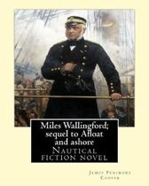 Miles Wallingford; Sequel to Afloat and Ashore. By; James Fenimore Cooper