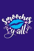Smooches Y'all: Blank Lined Notebook: Journal Gift For Her Women Girls 6x9 - 110 Blank Pages - Plain White Paper - Soft Cover Book