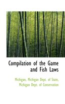 Compilation of the Game and Fish Laws