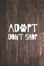 Adopt Don't Shop - Pet Adoption Love - Dog Puppy Cat Journal
