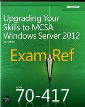 Upgrading Your Skills to MCSA Windows Server (R) 2012