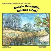 Cassie Crocodile Catches a Cold