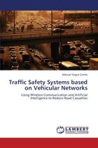 Traffic Safety Systems Based on Vehicular Networks