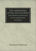 The Celebration of the One Hundred and Fiftieth Anniversary of the Settlement of Wilton