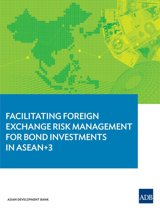 Facilitating Foreign Exchange Risk Management for Bond Investments in ASEAN+3