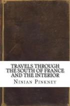 Travels Through the South of France and the Interior