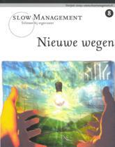 Slow management / 8 Nieuwe wegen