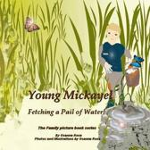 Young Mickayel Fetching a Pail of Water!