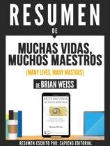 Resumen De ''Muchas Vidas, Muchos Maestros (Many Lives, Many Masters) - De Brian Weiss''