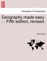 Geography Made Easy ... Fifth Edition, Revised.