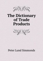 The Dictionary of Trade Products