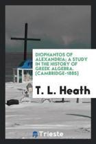 Diophants of Alexandria; A Study in the History of Greek Algebra