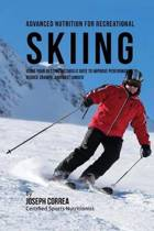 Advanced Nutrition for Recreational Skiing