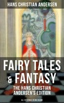Fairy Tales & Fantasy: The Hans Christian Andersen's Edition (All 127 Stories in one volume)