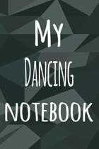 My Dancing Notebook: The perfect way to record your hobby - 6x9 119 page lined journal!