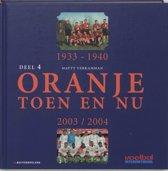 Oranje toen en nu 4 1933-1940 en 2003-2004