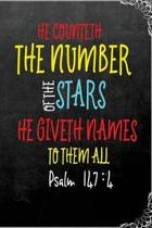 He Counteth the Number of the Stars. He Giveth Names to Them All - Psalm 147