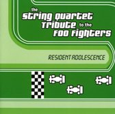 The String Quartet Tribute to the Foo Fighters: Resident Adolescence