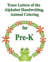 Trace Letters of the Alphabet Handwriting, Animal Coloring for Prek