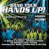 Bang Your Hands Up!