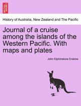 Journal of a Cruise Among the Islands of the Western Pacific. with Maps and Plates