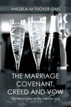 The Marriage Covenant, Creed and Vow