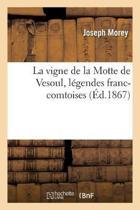La Vigne de la Motte de Vesoul, L gendes Franc-Comtoises