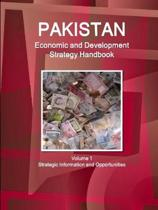 Pakistan Economic and Development Strategy Handbook Volume 1 Strategic Information and Opportunities