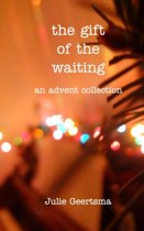 The gift of the waiting