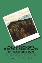 My 25 Favorite Off-The-Grid Places in Washington