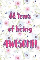 88 Years Of Being Awesome