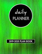 Daily Planner: 2019-2020 Plan Book: Weekly, Monthly, Page a Day Plan Book Calendar and Organizer With An Agenda, Schedule, To-Do's, N