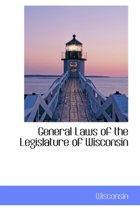 General Laws of the Legislature of Wisconsin