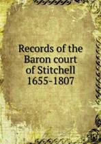 Records of the Baron Court of Stitchell 1655-1807