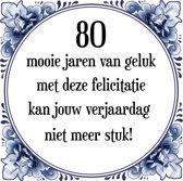 Verjaardag Tegeltje Met Spreuk 80 Jaar 80 Mooie Jaren Van Geluk Met Deze Felicitatie Kan Jouw Verjaardag Niet Meer Stuk Cadeau Verpakking