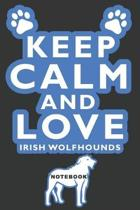 Keep Calm and Love Irish Wolfhounds Notebook