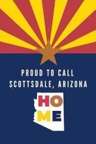 Proud To Call Scotsdale, Arizona Home