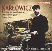 Karlowicz: Stanislaw and Anna Oswiecim etc / Yan Pascal Tortelier, BBC PO