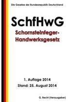 Schornsteinfeger-Handwerksgesetz - Schfhwg